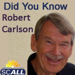Did You Know with Robert Carlson