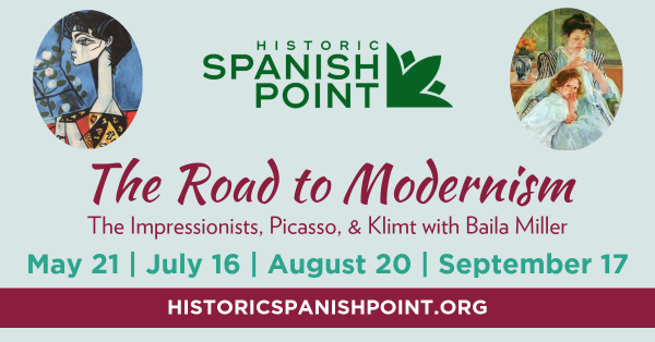 Join Historic Spanish Point for a special presentation series from Baila Miller on the Road to Modernism! From Picasso and Klimt, to the female Impressionists that overcame daunting obstacles, this series will take you on a journey through the artistic expressions that lead to Modernism. TICKETS: $15 for Historic Spanish Point members | $20 for future members. Tickets can be purchased online, or by calling 941-966-5214. Please call for Member pricing. Picasso's Women and Their World of Pain Tuesday, August 20 | 1:00-2:30pm The most important women in Picasso's life knew from the moment they met him that they would pay dearly for his love. Two killed themselves and two went mad. Picasso had affairs with dozens of women, but six women– Fernande Olivier, Olga Khoklova, Marie-Thérèse Walter, Dora Maar, Françoise Gilot, and Jacqueline Roque –were a crucial catalyst in his development as an artist. Each woman represented a different period in his evolution as a master of 20th Century Art.